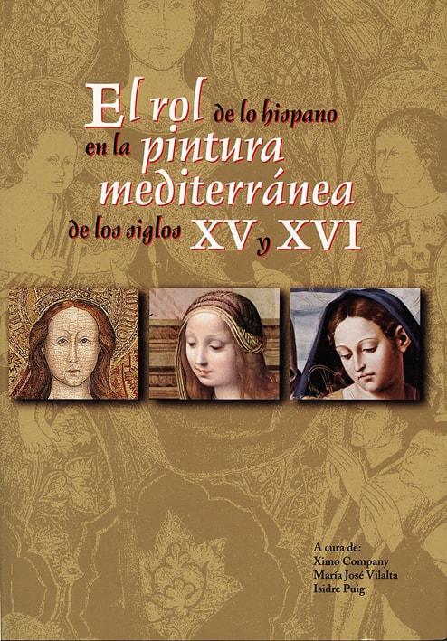 El rol de lo hispano en la pintura mediterránea de los siglos XV y XVI