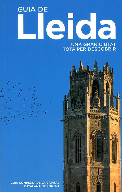 Guia de Lleida. Una gran ciutat. Tota per descobrir